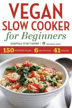 Vegan Slow Cooker for Beginners, Rockridge Press