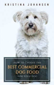 How To Choose The Best Commercial Dog Food For Your Dog, Kristina Johansen