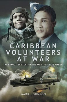 Caribbean Volunteers at War, Mark Johnson
