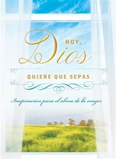 Hoy, Dios quiere que sepas, Compiled by Barbour Staff