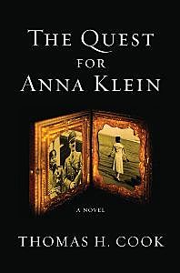The Quest for Anna Klein, Thomas H Cook