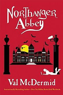 Northanger Abbey, Val McDermid