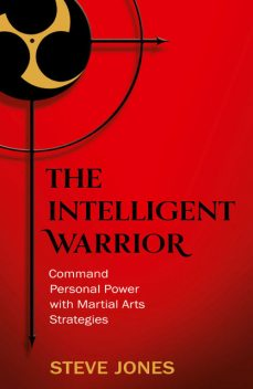 The Intelligent Warrior, Steve Jones