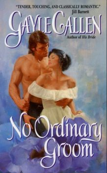 No Ordinary Groom, Gayle Callen