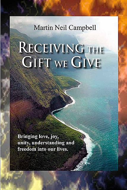 Receiving the Gift We Give, Martin Neil Campbell