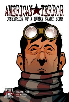 American Terror: Confession of a Human Smart Bomb, Volume 1, James Cooper, Jeff McComsey