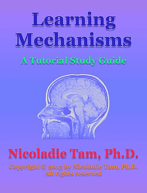 Learning Mechanisms: A Tutorial Study Guide, Nicoladie Tam