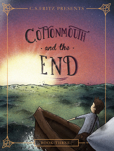 Cottonmouth and the End, C.S. Fritz