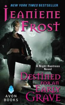 Destined for an Early Grave, Jeaniene Frost