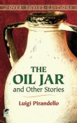 The Oil Jar and Other Stories, Luigi Pirandello