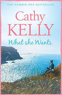 What She Wants, Cathy Kelly