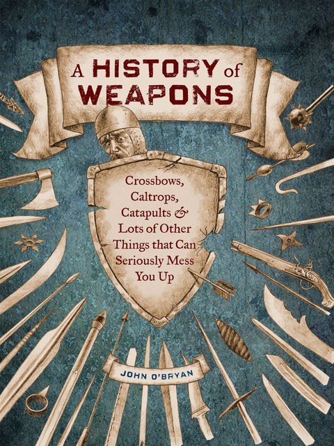 A History of Weapons, John O'Bryan