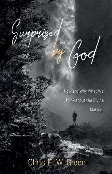 Surprised by God, Chris Green