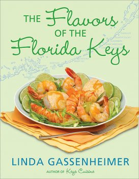 The Flavors of the Florida Keys, Linda Gassenheimer