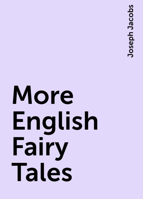 More English Fairy Tales, Joseph Jacobs