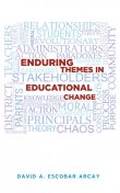 Enduring Themes in Educational Change, David A. Escobar Arcay