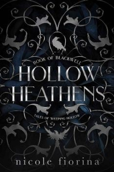 Hollow Heathens: Book of Blackwell (Tales of Weeping Hollow 1), Nicole Fiorina