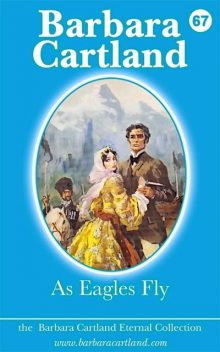 As Eagles Fly, Barbara Cartland