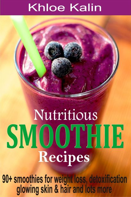 Nutritious Smoothie Recipes, Khloe Kalin