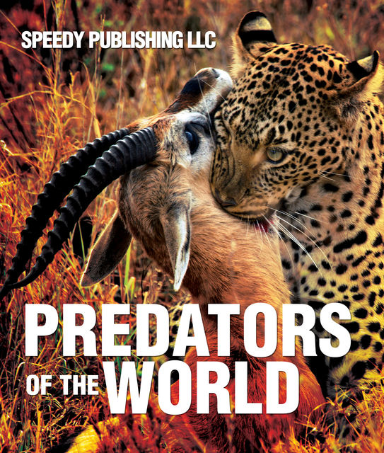 Predators Of The World, Speedy Publishing