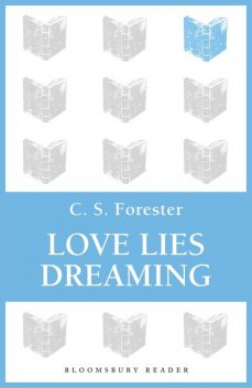 Love Lies Dreaming, C.S.Forester