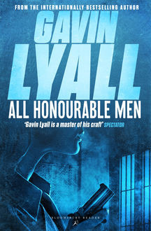 All Honourable Men, Gavin Lyall