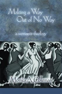 Making a Way Out of No way, Monica A. Coleman