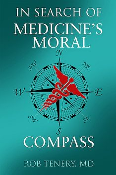 In Search of Medicine's Moral Compass, Tenery