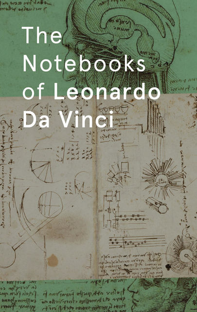 The Notebooks of Leonardo DaVinci, Leonardo DaVinci
