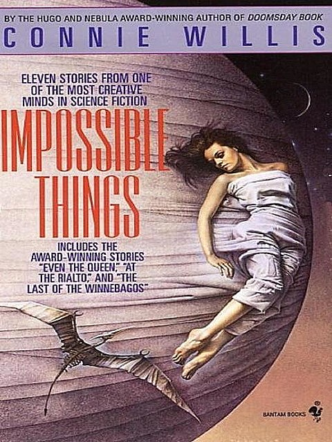 Impossible Things, Connie Willis