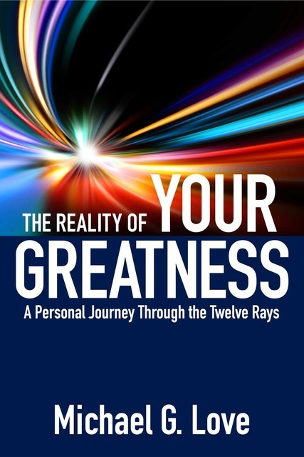 The Reality of Your Greatness, Michael Love