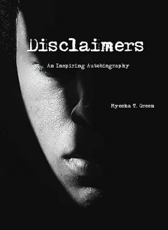 Disclaimers, Myesha T. Green