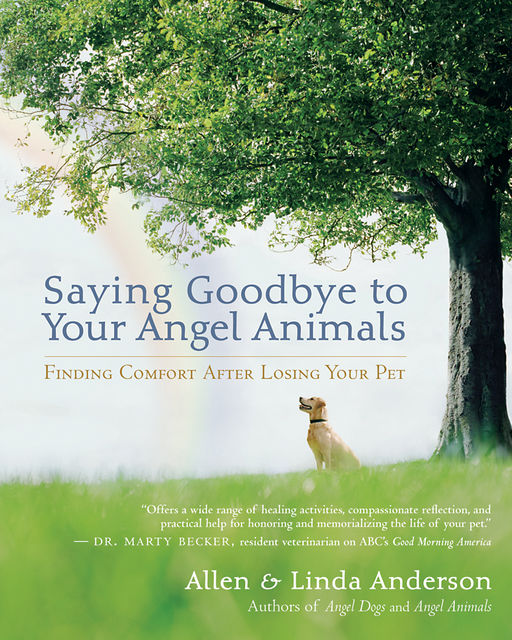 Saying Goodbye to Your Angel Animals, Linda Anderson, Alan Anderson