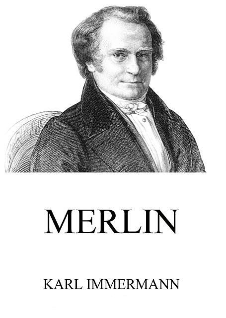 Merlin, Karl Immermann