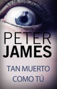 Tan muerto como tú, Peter James