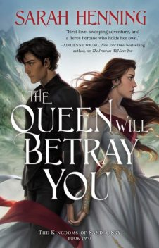 The Queen Will Betray You, Sarah Henning