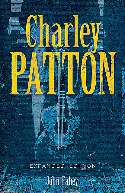 Charley Patton, John Fahey