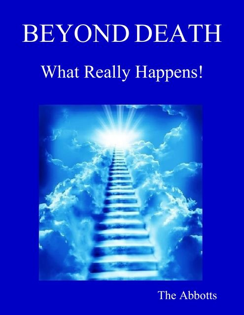 Beyond Death – What Really Happens, The Abbotts
