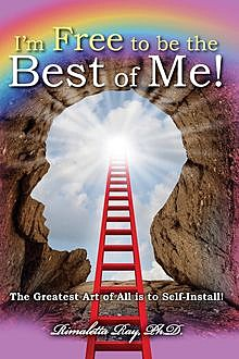 I'm Free to be the Best of Me, Ph.D. Rimaletta Ray