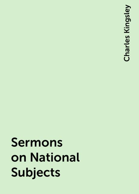 Sermons on National Subjects, Charles Kingsley