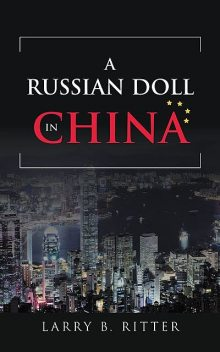 A Russian Doll In China, LARRY B. RITTER