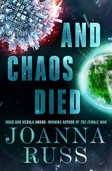 And Chaos Died, Joanna Russ