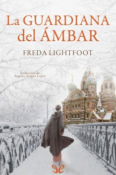 La guardiana del ámbar, Freda Lightfoot