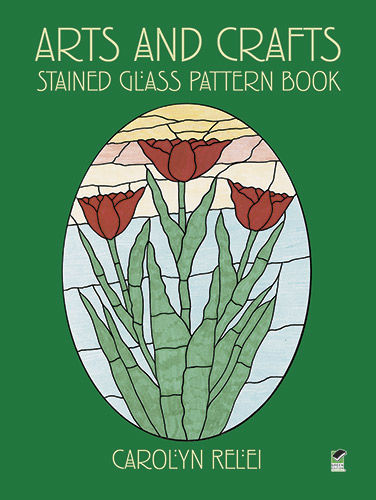 Arts and Crafts Stained Glass Pattern Book, Carolyn Relei