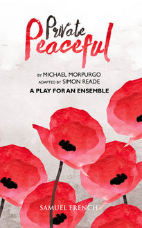 Private Peaceful – A Play for an Ensemble, Michael Morpurgo, Simon Reade