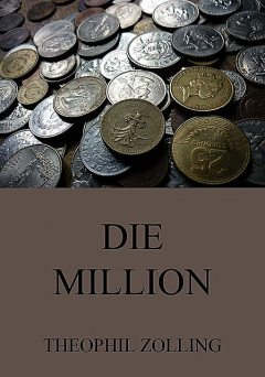 Die Million, Theophil Zolling