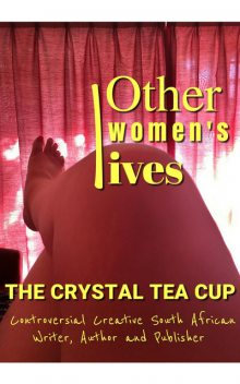 Other Women's Lives, The Crystal Tea Cup – Crystal Meyer