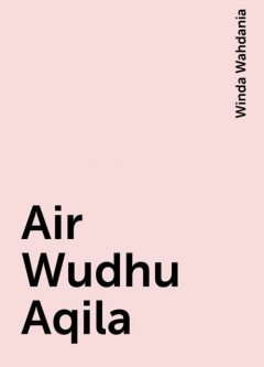 Air Wudhu Aqila, Winda Wahdania