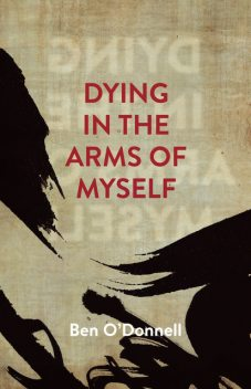 Dying In The Arms Of Myself, Ben ODonnell
