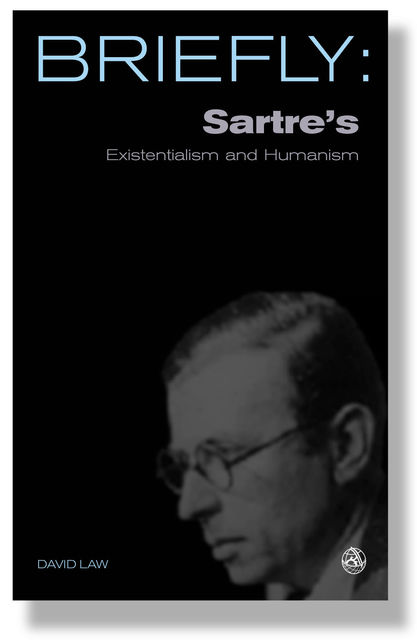 Briefly: Sartre's Existrentialism and Humanism, David Mills Daniel